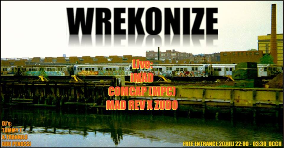 WREKONIZE X OCCII w/ MC Mad Rev Da Surinam Swordsman & Mr Zudo (Da Shogunz) + Comcap(MPC) + iMad + DJ'S
