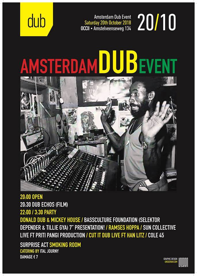 Amsterdam Dub Event Pesenet: DUB ECHOS (UK, Film) + DONALD DUB & MICKEY HOUSE + BASSCULTURE FOUNDATION (SELEKTOR DEPENDER & TILLIE GYA) + RAMSES HOPPA + SUN COLLECTIVE ft. PRITI PANGI + CUT-IT-DUB ft. HAN LITZ + COLE 45