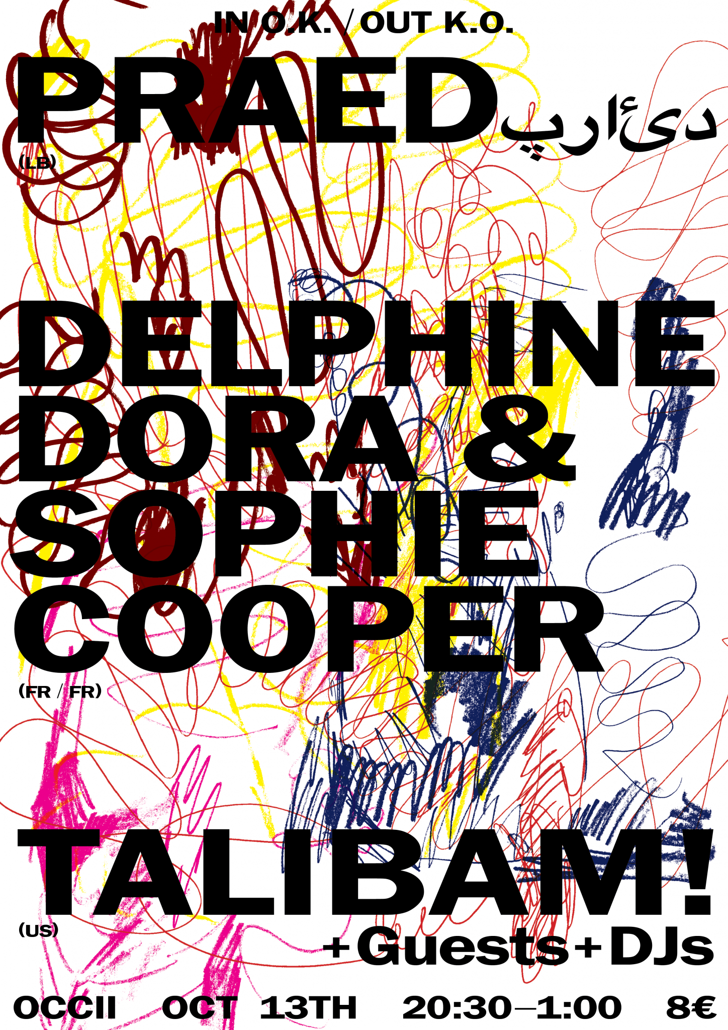 PRAED پرائد (LE) + DELPHINE DORA (FR) & SOPHIE COOPER (FR) + TALIBAM! (US) w/ Luc Ex, Dodo Kis and Kim Jose Bode + DJs.