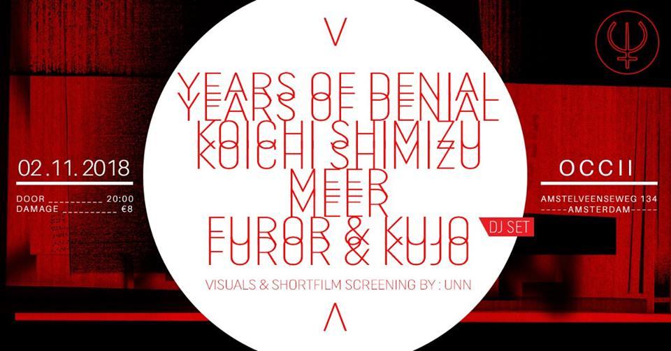 YEARS OF DENIAL (UK) + KOICHI SHIMIZU (JP) + MEER (FR) + FUROR (LB) + KUJO (FR)