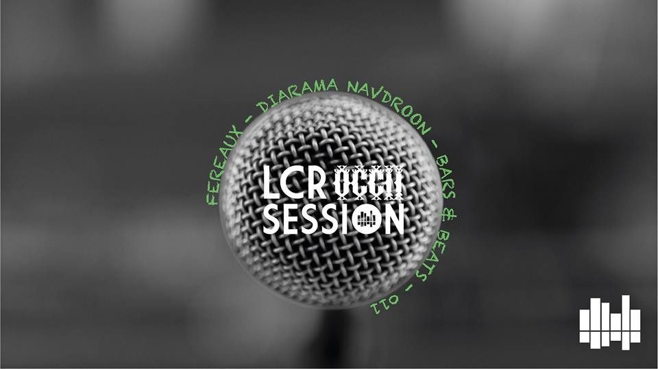 LCR OCCII Session // Beats & Bars// 011 // Fereaux + Diarama