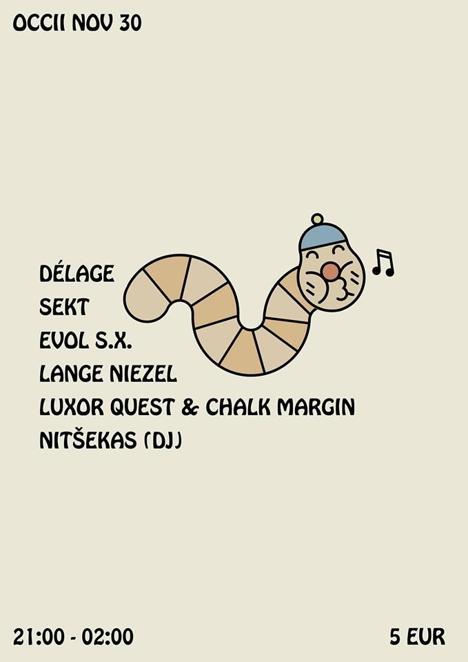 DÉLAGE + SEKT + EVOL S.X. + LANGE NIEZEL + LUXOR QUETST & CHALK MARGIN + DJ NITSEKAS