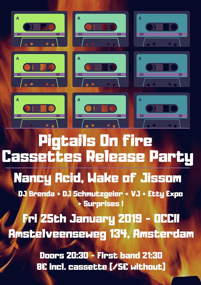 Pigtails On Fire, Nancy Acid, Wake Of Jissom