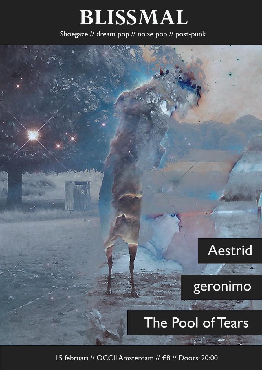 BLISSMAL: Aestrid // geronimo // The Pool of Tears