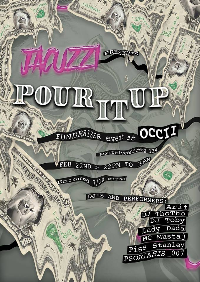 JACUZZI Presents: POUR IT UP! w/ ARIF + DJ THOTHO + DJ TOBY + LADY DADA + MC MUSTAJ + PISS STANLEY + PSORIASIS_007