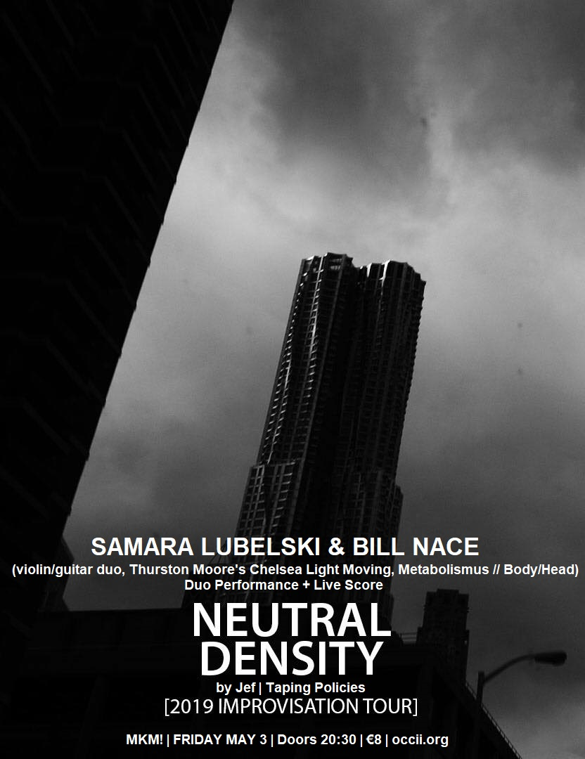 BILL NACE & SAMARA LUBELSKI (US) + NEUTRAL DENSITY IMPROVISATION TOUR (Jef Mertens, BE, 2019) + ORPHAX