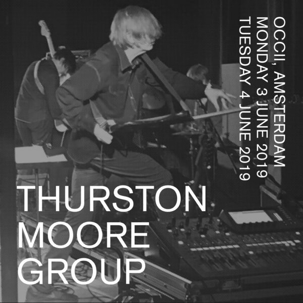 << SOLD OUT >> THURSTON MOORE GROUP & FRIENDLY GUESTS: TERRIE EX, ANDY MOOR & GEORGE HADOW