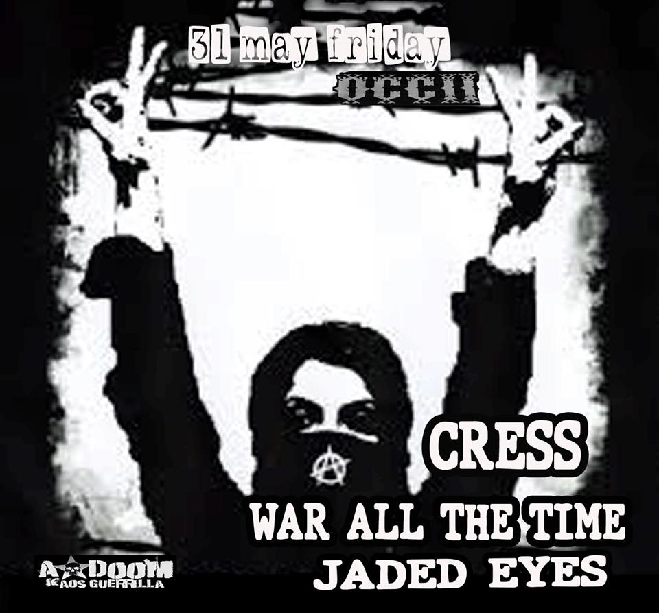 CRESS (UK) + WAR ALL THE TIME (UK) + JADED EYES (UK)