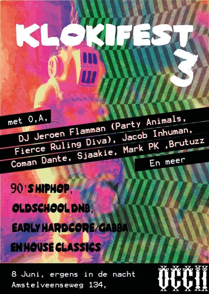 KLOKI FEST #3 w/ DJ JEROEN FLAMMAN (Party Animals) + JACOB INHUMAN + COMAN DANTE + SJAAKIE + MARK PK + BRUTUZZ & MORE TBA!