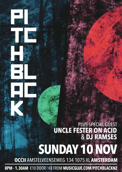 PITCH BLACK (NZ) + UNCLE FESTER ON ACID & DJ RAMSES