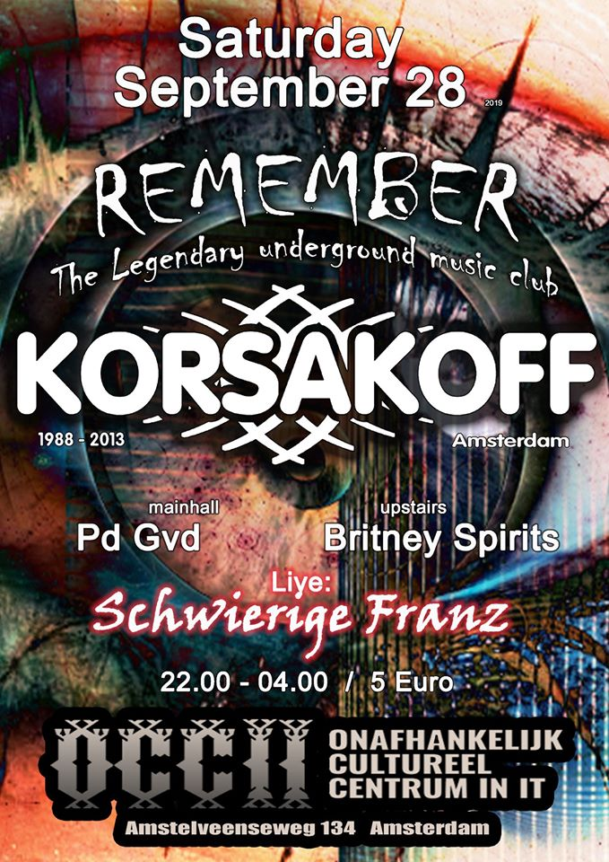 Remember Korsakoff?!  w/ SCHWIERIGE FRANZ + DJ PD GVD + BRITNEY SPIRITS
