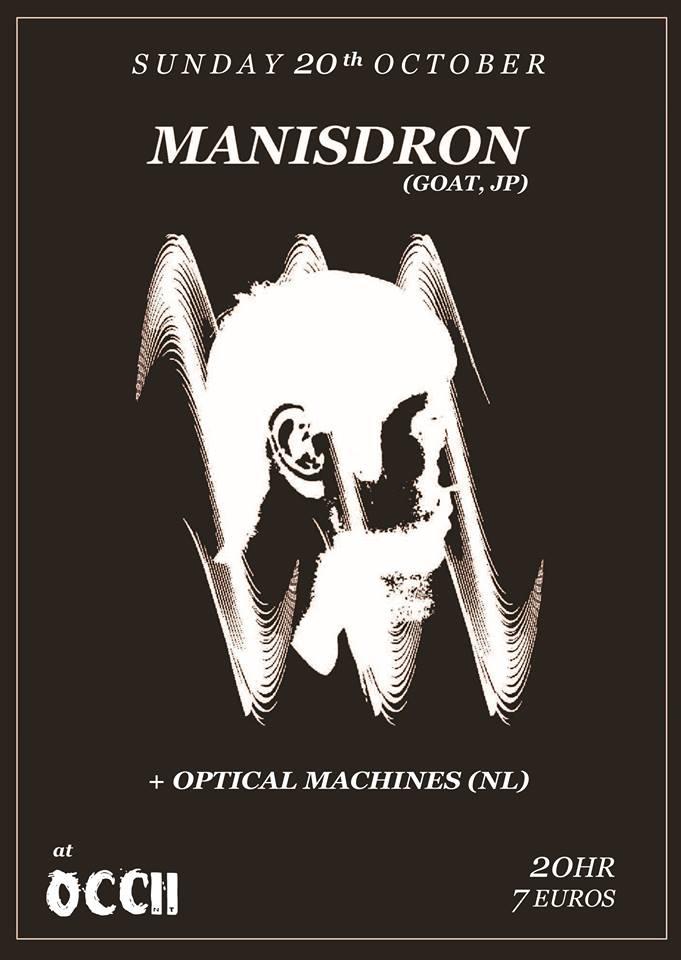 MANISDRON (JP, Goat/The Noup) + OPTICAL MACHINES + DJ Crew: Misses BGM (CN, JP) + MORE TBC