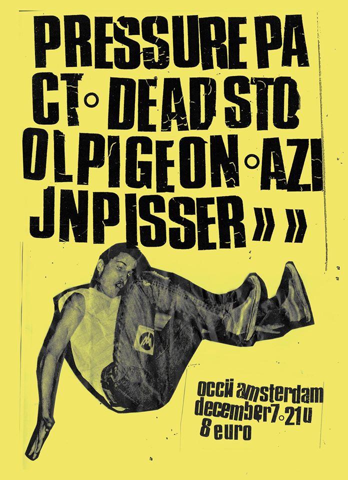 PRESSURE PACT + DEAD STOOLPIGEON + AZIJNPISSER