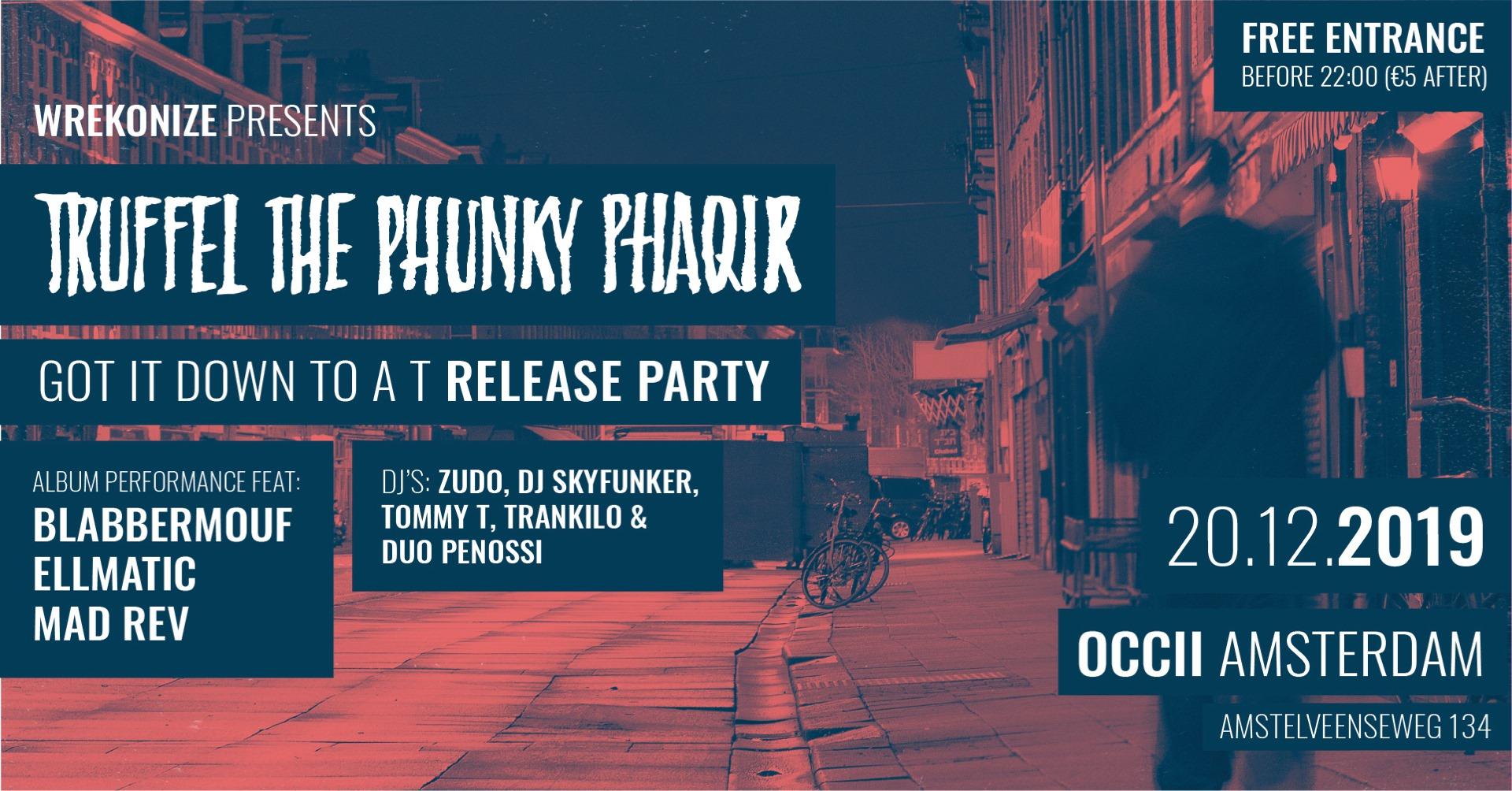 Truffel The Phunky Phaqir + BlabberMouf + EllMatic & Mad Rev Da Surinam Swordsman + DJ's: Zudo, SkyFunker, Tommy T & Duo Penossi + Trankilo