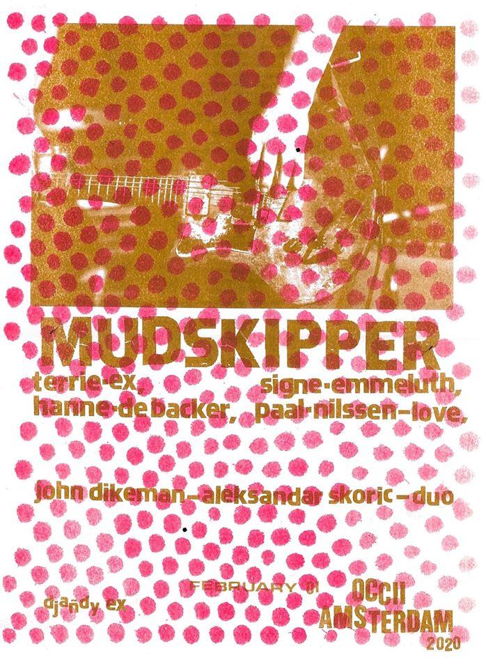 MUDSKIPPER (Hanne De Backer, Signe Emmeluth, Terrie Ex & Paal Nilssen-Love, BE/DK/NL/NO) + DUO John Dikeman & Aleksandar Škorić + Dj Andy Ex