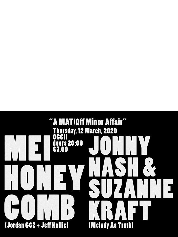 Mei Honeycomb (Jordan GCZ & Jeff Hollie) + Jonny Nash & Suzanne Kraft (Melody As Truth) + DJs