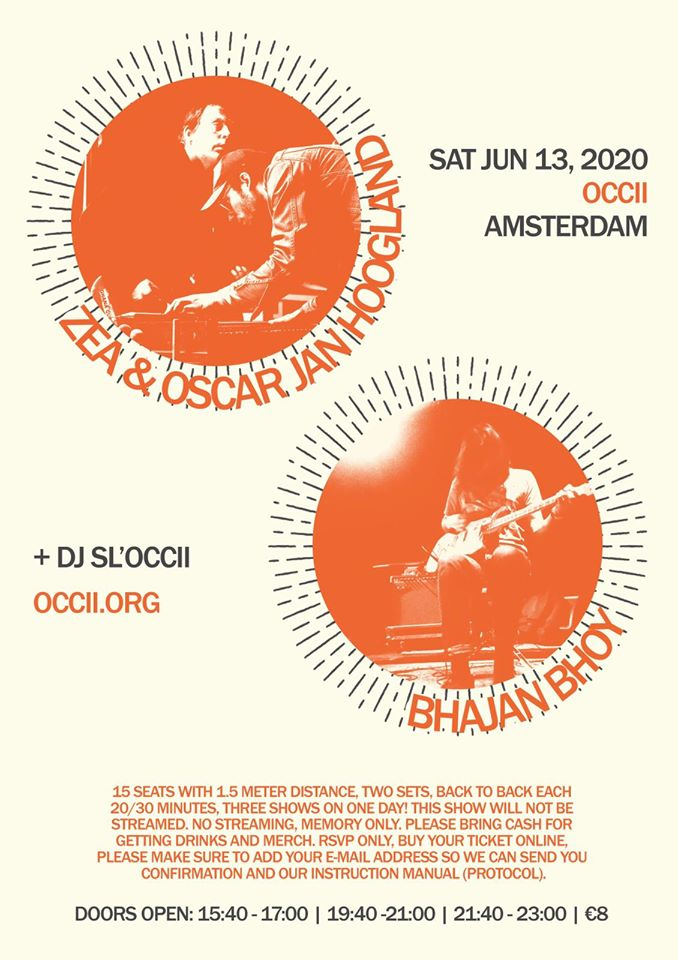 ★ SOLD OUT ★ ZEA & OSCAR JAN HOOGLAND + BHAJAN BHOY (AJAY SAGGAR Solo) + DJ SL'OCCii