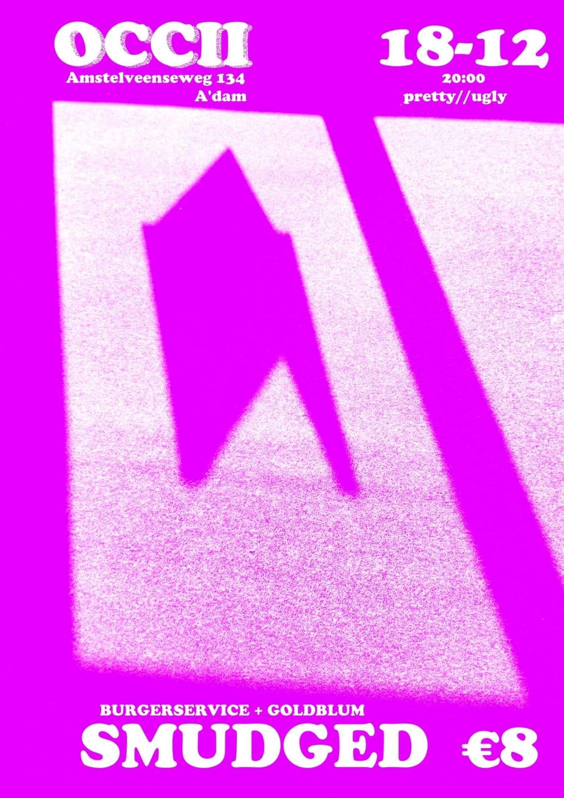 SMUDGED + GOLDBLUM + BURGERSERVICE +DJ MINEUR